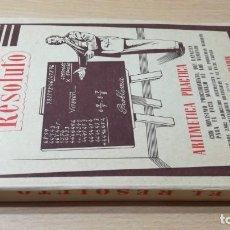 Libros de segunda mano de Ciencias: EL RESOLUTO - ARITMETICA PRACTICA - BENITO GASPAR MARIN - LA EDITORIAL - ZARAGOZA ARAGON M102. Lote 195584946