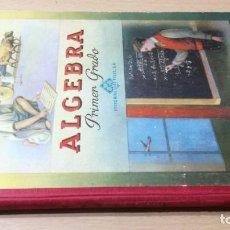 Libros de segunda mano de Ciencias: ALGEBRA PRIMER GRADO - EDITORIAL VIVES - ZARAGOZA 1958 ARAGONM401. Lote 195585291