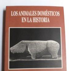 Livres d'occasion: LOS ANIMALES DOMÉSTICOS EN LA HISTORIA . JOSÉ HERRANZ MARTÍNEZ 2003 . . ANIMALES MASCOTAS PERROS. Lote 195646618