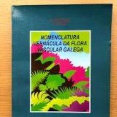 Libros de segunda mano: NOMENCLATURA VERNÁCULA DA FLORA VASCULAR GALEGA / EN IDIOMA GALLEGO / CORTIÑAS, GONZÁLEZ Y RICOI /. Lote 195653840