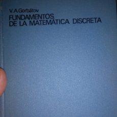 Livros em segunda mão: GORBATOV. FUNDAMENTOS DE LA MATEMÁTICA DISCRETA. Lote 195688700
