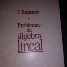 Libri di seconda mano: IKRAMOV PROBLEMAS DE ÁLGEBRA LINEAL. Lote 195688735