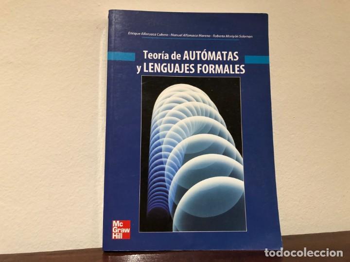 TEORÍA DE AUTÓMATAS Y LENGUAJES FORMALES. E. ALFONSECA, M. ALFONSECA R. MORIYÓN. MC GRAW HILL (Libros de Segunda Mano - Ciencias, Manuales y Oficios - Física, Química y Matemáticas)