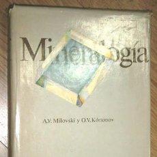 Libros de segunda mano: MINERALOGÍA POR A. V. MILOVSKI Y O. V. KÓNONOV DE EDITORIAL MIR EN MOSCÚ 1988. Lote 195889896