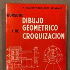 Libros de segunda mano de Ciencias: CURSO DE DIBUJO GEOMÉTRICO Y DE CROQUIZACIÓN. F. JAVIER RODRÍGUEZ DE ABAJO. EDITORIAL MARFIL 1976.. Lote 195951771