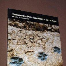 Libros de segunda mano: YACIMIENTOS PALEOICNOLÓGICOS DE LA RIOJA (HUELLAS DE DINOSAURIO). JOAQUÍN MORATALLA GARCÍA, JOSÉ LUI. Lote 196192611