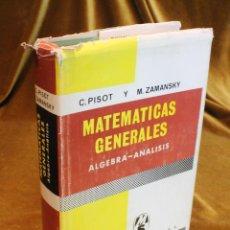 Livros em segunda mão: MATEMÁTICAS ELEMENTALES,ÁLGEBRA-ANÁLISIS,C. PIZOT Y M. ZAMANSKY,EDICIONES MONTANER Y SIMÓN,1970.. Lote 196301411