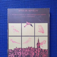 Libros de segunda mano: AVES DE SEVILLA E FIGUEROA CLEMENTE Y FERNANDEZ PALACIOS CARMONA PAJAROS BIRDS ORNITOLOGIA. Lote 196343482