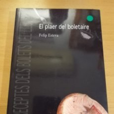 Libros de segunda mano: EL PLAER DEL BOLETAIRE (FELIP ESTEVA). Lote 196604773