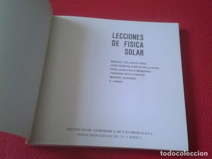 Libros de segunda mano de Ciencias: LIBRO 1987 LECCIONES DE FÍSICA SOLAR IAC INSTITUTO ASTROFÍSICA CANARIAS, 211 PÁGINAS, Nº 5 SERIE C - Foto 3 - 196781071