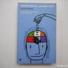 Libri di seconda mano: ADRIÁN PAENZA MATEMÁTICA, ¿ESTÁS AHÍ? Y99263T . Lote 196948308