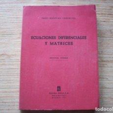 Libros de segunda mano de Ciencias: ECUACIONES DIFERENCIALES Y MATRICES . DARIO MARAVALL CASESNOVES . SEGUNDA EDICION 1965. Lote 196967470