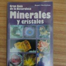 Libros de segunda mano: GRAN GUÍA DE LA NATURALEZA: MINERALES Y CRISTALES (MINERALOGÍA). Lote 197057745