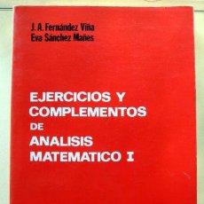 Livres d'occasion: EJERCICIOS Y COMPLEMENTOS DE ANÁLISIS MATEMÁTICO I, DE J. A. FERNÁNDEZ VIÑA Y EVA SÁNCHEZ MAÑES. Lote 197107287