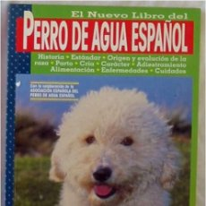 Libros de segunda mano: EL NUEVO LIBRO DEL PERRO DE AGUA ESPAÑOL - JOSEFINA GÓMEZ-TOLDRÁ - ED. TIKAL / SUSAETA - VER INDICE. Lote 197175457