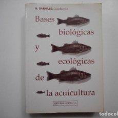 Libros de segunda mano: G. BARNABÉ BASES BILÓGICAS Y ECOLÓGICAS DE LA ACUICULTURA Y99354W. Lote 197298721