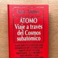 Libros de segunda mano: ÁTOMO. VIAJE A TRAVÉS DEL COSMOS SUBATÓMICO / ISAAC ASIMOV / BIBLIOTECA DIVULGACIÓN CIEN. Nº 52 /. Lote 197335415