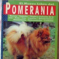 Libros de segunda mano: EL NUEVO LIBRO DEL POMERANIA - MÓNICA BEDMAR INSA - ED. SUSAETA / ED. TIKAL - VER INDICE. Lote 197352045