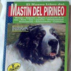 Libros de segunda mano: EL NUEVO LIBRO DEL MASTÍN DEL PIRINEO - RAFAEL MALO ALCRUDO - ED. SUSAETA / ED. TIKAL - VER INDICE. Lote 197352465