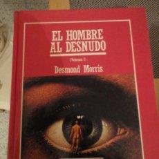 Livres d'occasion: EL HOMBRE AL DESNUDO. DESMOND NORRIS. VOL. 1. Nº 51. ORBIS. MUY INTERESANTE. BIBLIOTECA CIENTIFICA.. Lote 197593030