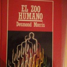Livres d'occasion: EL ZOO HUMANO. DESMOND NORRIS. Nº 24. MUY INTERESANTE. ORBIS. BIBLIOTECA DE DIVULGACIÓN CIENTIFICA.. Lote 197593643