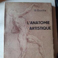 Libros de segunda mano: D, DUVILLE. L'ANATOMIE ARTISTIQUE. EDITORIAL LAURENS, PARIS. ANATOMIA MEDICINA. Lote 197914896