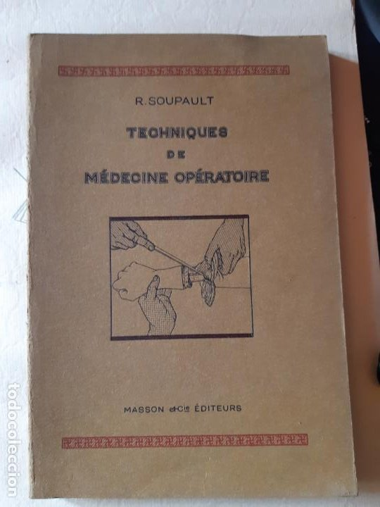 SOUPAUL. TEOHNIQUES DE MEDICINE OPERATOIRE. 1929. EN FRANCES. ANATOMIA MEDICINA (Libros de Segunda Mano - Ciencias, Manuales y Oficios - Biología y Botánica)