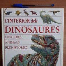 Libros de segunda mano: L'INTERIOR DELS DINOSAURES I D'ALTRES ANIMALS PREHISTÒRICS. TED DEWAN. Lote 198125187