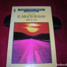 Libros de segunda mano: LIBRO EL IMPACTO HUMANO SOBRE EL CLIMA.W.J.MAUNDER.. Lote 198132157