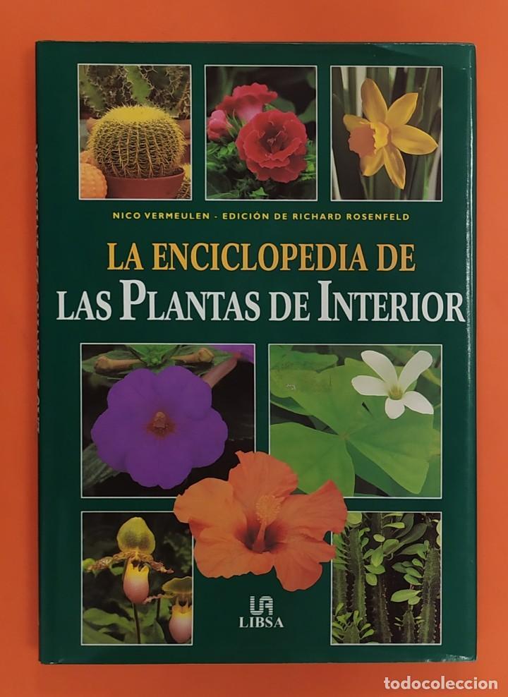 LIBRO LA ENCICLOPEDIA DE LAS PLANTAS DE INTERIOR NICO VERMEULEN LIBSA EDICIÓN RICHARD ROSENFELD (Libros de Segunda Mano - Ciencias, Manuales y Oficios - Biología y Botánica)