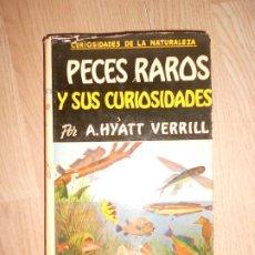 Livros em segunda mão: PECES RAROS Y SUS CURIOSIDADES - A. HYATT VERRILL. Lote 198225831