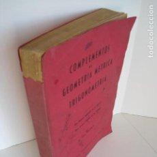 Libros de segunda mano de Ciencias: COMPLEMENTOS DE GEOMETRÍA MÉTRICA Y TRIGONOMETRÍA. RAFAEL GÓMEZ DE LOS REYES, I. CANO DE LA TORRE. . Lote 198291821