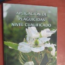 Libros de segunda mano: APLICACION DE PLAGUICIDAS NIVEL CUALIFICADO - JUNTA DE ANDALUCIA -2014. Lote 198369076
