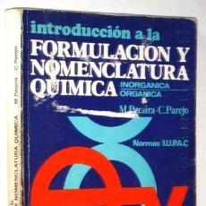 Libros de segunda mano de Ciencias: INTRODUCCIÓN A LA FORMULACIÓN Y NOMENCLATURA QUÍMICA / PARAIRA Y PAREJO / ED. VICENS VIVES, 1985. Lote 198630131