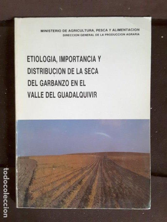 ETIOLOGIA IMPORTANCIA DISTRIBUCIÓN SECA GARBANZO VALLE GUADALQUIVIR MINISTERIO AGRICULTURA 1985 (Libros de Segunda Mano - Ciencias, Manuales y Oficios - Biología y Botánica)