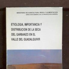 Libros de segunda mano: ETIOLOGIA IMPORTANCIA DISTRIBUCIÓN SECA GARBANZO VALLE GUADALQUIVIR MINISTERIO AGRICULTURA 1985. Lote 198727763