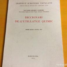 Libros de segunda mano de Ciencias: DICCIONARI DE L' UTILLATGE QUIMIC - PREMI MARÍA AGUILO 1975.. Lote 198764415