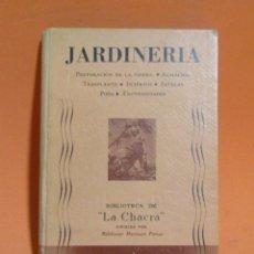 Libros de segunda mano: JARDINERIA .TRANSPLANTE, INJERTOS, PODA, ESTACAS, ENFERMEDADES...BIBLIOTECA LA CHACRA AÑO 1943. Lote 198764858