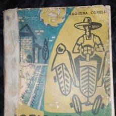 Libros de segunda mano: UNICO? AGRICULTURA INDUSTRIAS RURALES LUIS BAGENA CORELLA PRIMERA EDICIÓN EDITORIAL BELLO 1963. Lote 198964222