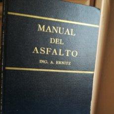 Libros de segunda mano de Ciencias: MANUAL DEL ASFALTO POR EL INGENIERO ANATOLIO ERNITZ 1955 TAPA DURA. Lote 199033198