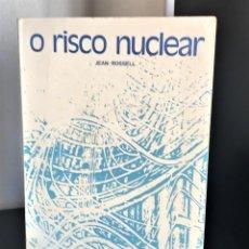 Libros de segunda mano de Ciencias: O RISCO NUCLEAR DE JEAN ROSSELL. Lote 199147001