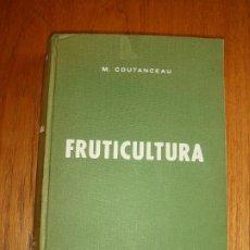 Libros de segunda mano: FRUTICULTUA. TECNICA Y ECONOMIA DE LOS CULTIVOS DE ROSACEAS LEÑOSAS PRODUCTORA DE FRUTA. 1965. Lote 199150070