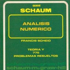Libros de segunda mano de Ciencias: REF.0032177 ANÁLISIS NÚMERICO SERIE DE COMPENDIOS SCHAUM TEORÍA Y 775 PROBLEMAS RESUELT.... Lote 199160572