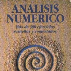 Libros de segunda mano de Ciencias: REF.0032178 ANÁLISIS NÚMERICO MÁS DE 300 EJERCICIOS RESUELTOS Y COMENTADOS. Lote 199160581