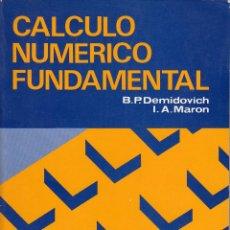 Libros de segunda mano de Ciencias: REF.0032179 CALCULO NUMERICO FUNCAMENTAL / B. P. DEMIDOVICH - I. A. MARON. Lote 199160588