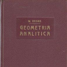 Libros de segunda mano de Ciencias: REF.0032189 GEOMETRÍA ANALÍTICA / MIGUEL VEGAS. Lote 199160661
