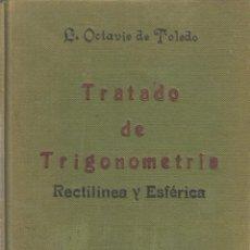 Libros de segunda mano de Ciencias: REF.0032190 TRATADO DE TRIGONOMETRÍA RECTILÍNEA Y ESFÉRICA / LUIS OCTAVIO TOLEDO. Lote 199160683