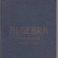 Libros de segunda mano de Ciencias: REF.0032193 ÁLGEBRA SUPERIOR, SOLUCIONARIO. EJERCICIOS Y PROBLEMAS CONTENIDOS EN ELEMEN.... Lote 199160698