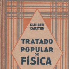 Libros de segunda mano de Ciencias: REF.0032195 TRATADO POPULAR DE FÍSICA / JUAN KLEIBER - DR. B. KARSTEN. Lote 199160720