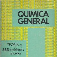 Libros de segunda mano de Ciencias: REF.0032231 QUÍMICA GENERAL SERIE DE COMPENDIOS SCHAUM. TEORÍA Y 385 PROBLEMAS RESUELTO.... Lote 199160756